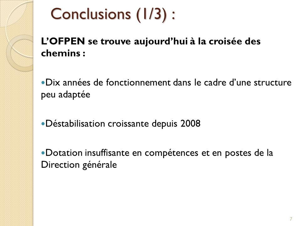 Conclusions (1/3) : L'OFPEN se trouve aujourd'hui à la croisée des chemins :