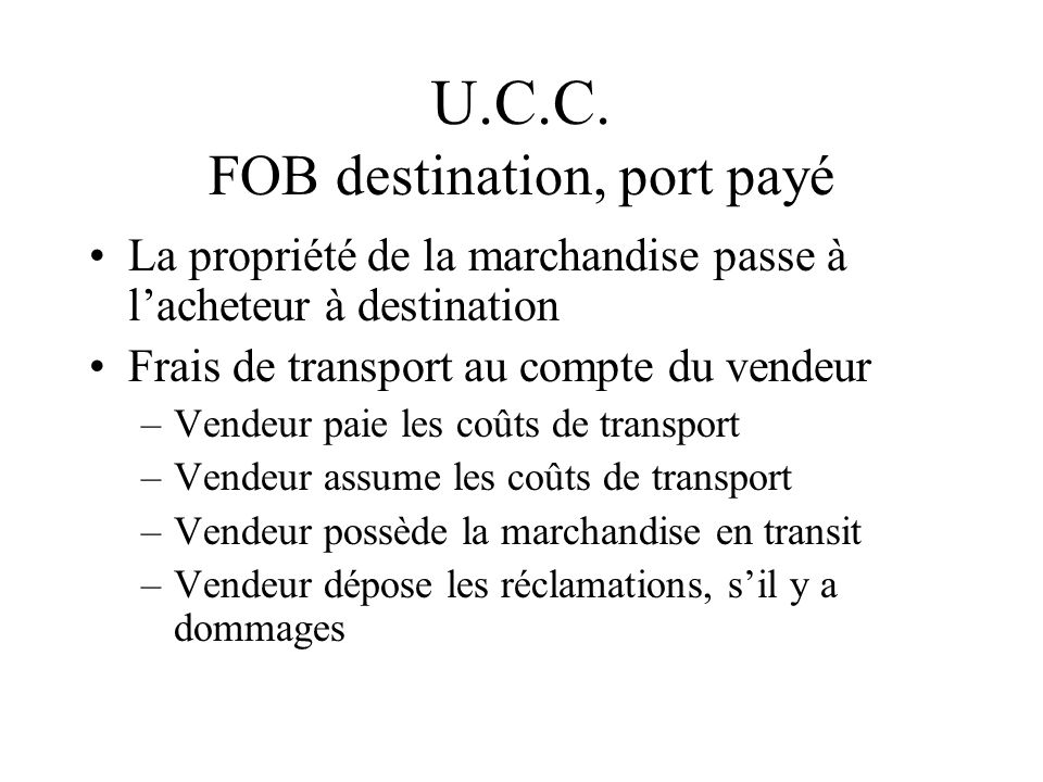 U.C.C. FOB destination, port payé