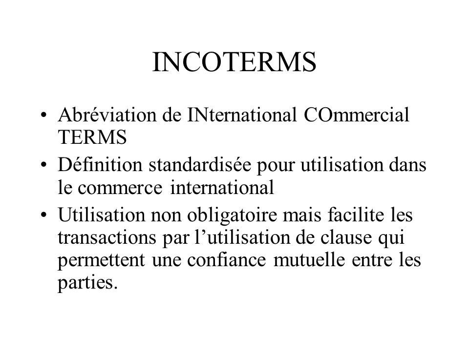 INCOTERMS Abréviation de INternational COmmercial TERMS