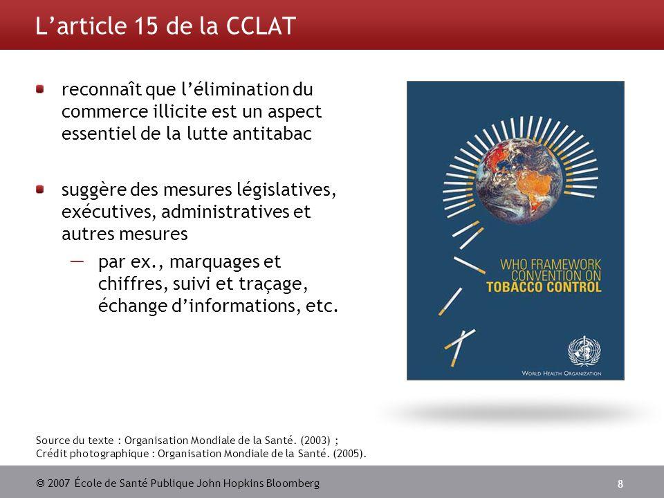 L'article 15 de la CCLAT reconnaît que l'élimination du commerce illicite est un aspect essentiel de la lutte antitabac.
