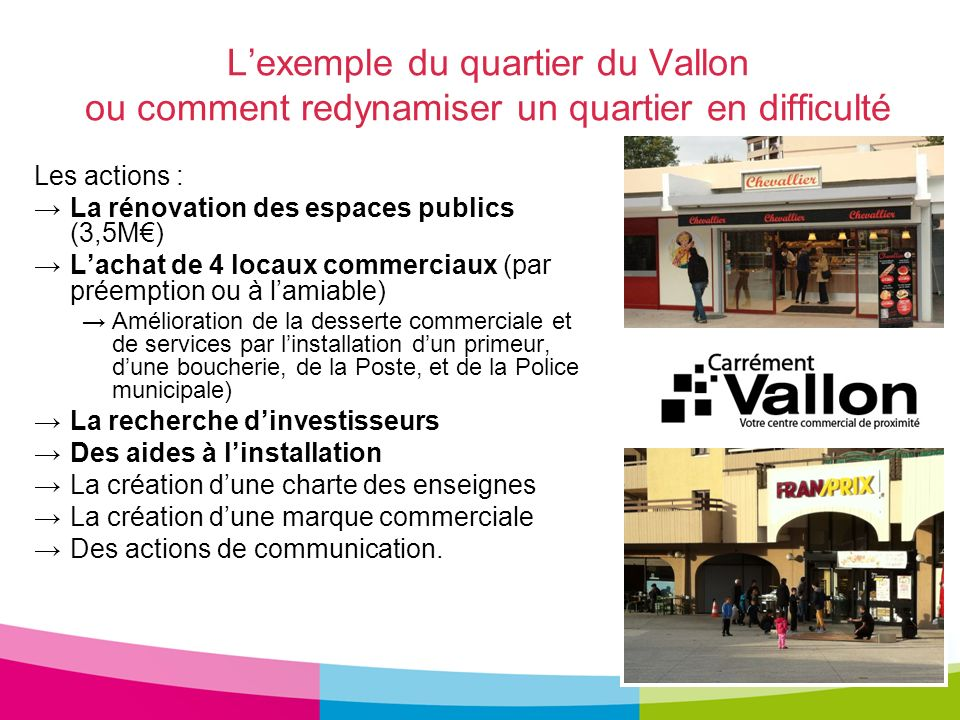 L'exemple du quartier du Vallon ou comment redynamiser un quartier en difficulté