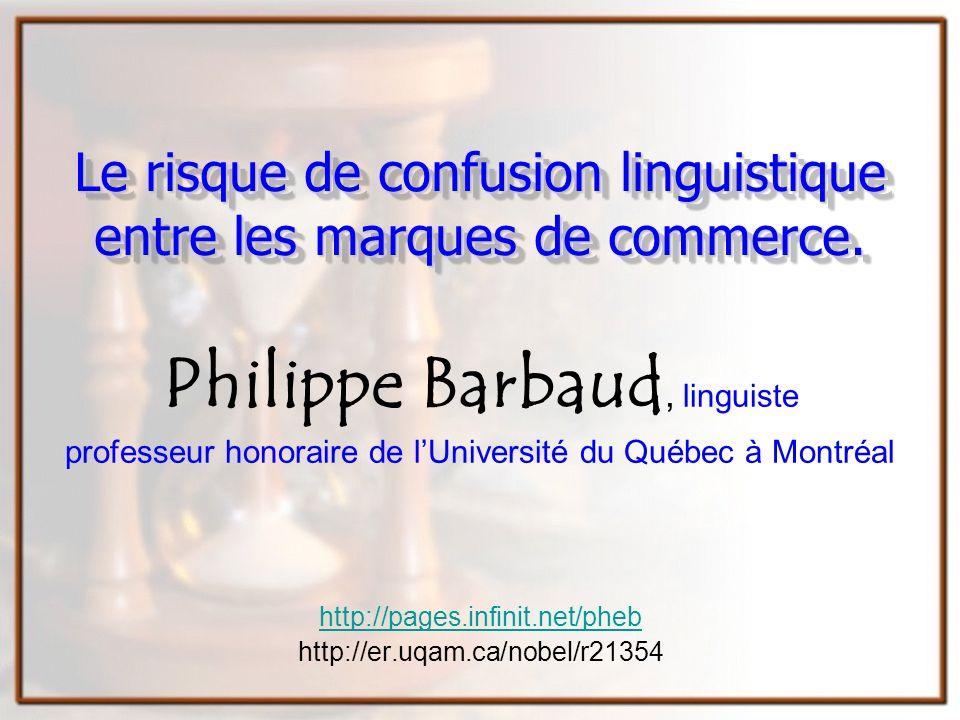 Le risque de confusion linguistique entre les marques de commerce.