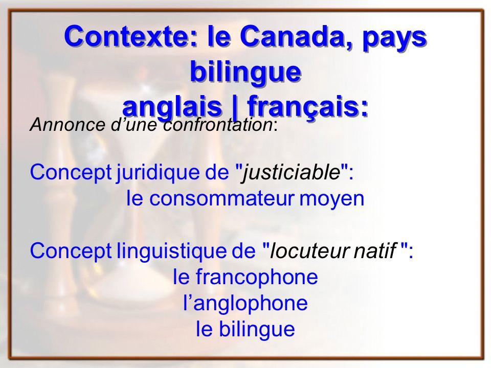 Contexte: le Canada, pays bilingue anglais | français: