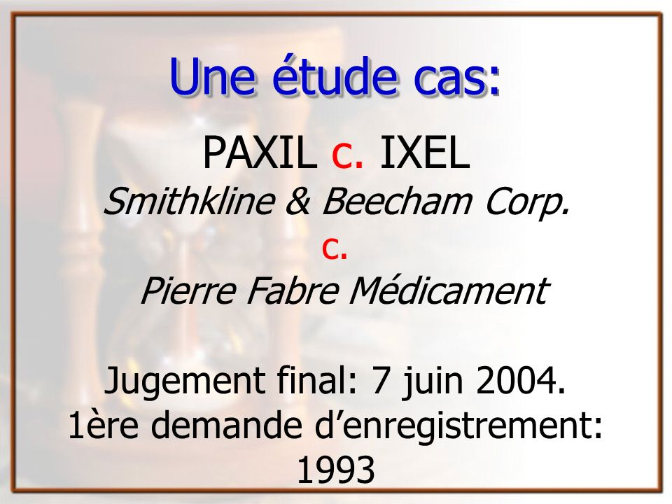 Une étude cas: PAXIL c. IXEL Smithkline & Beecham Corp. c.