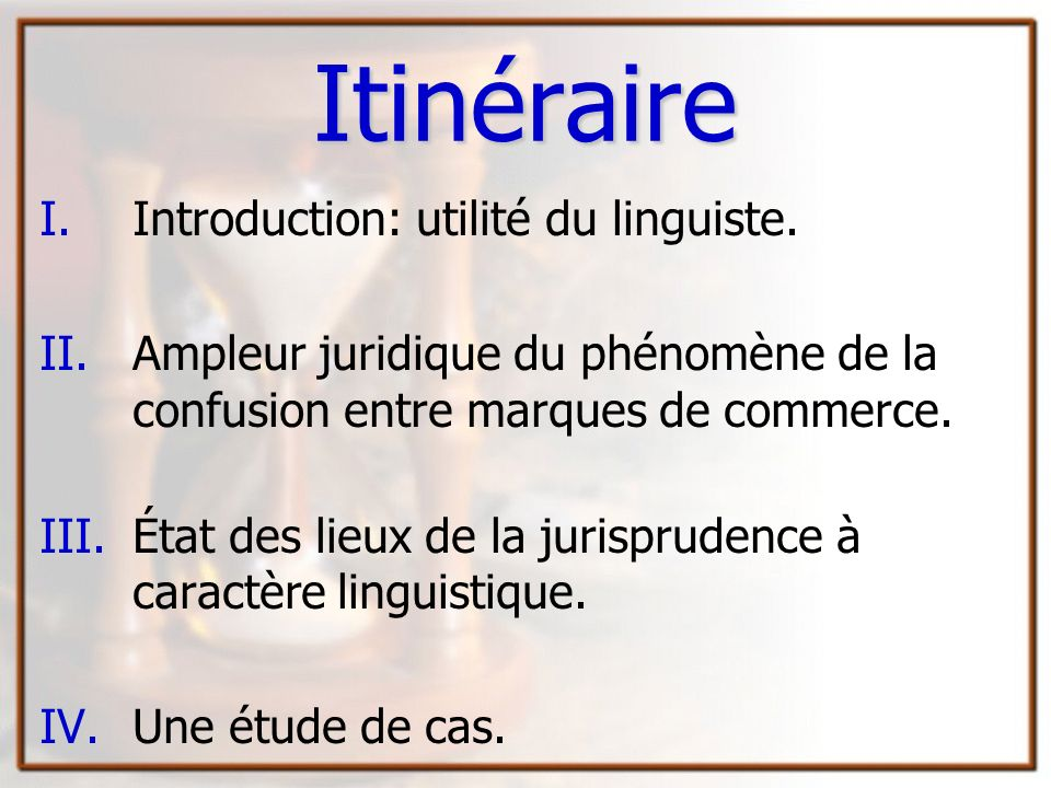 Itinéraire Introduction: utilité du linguiste.