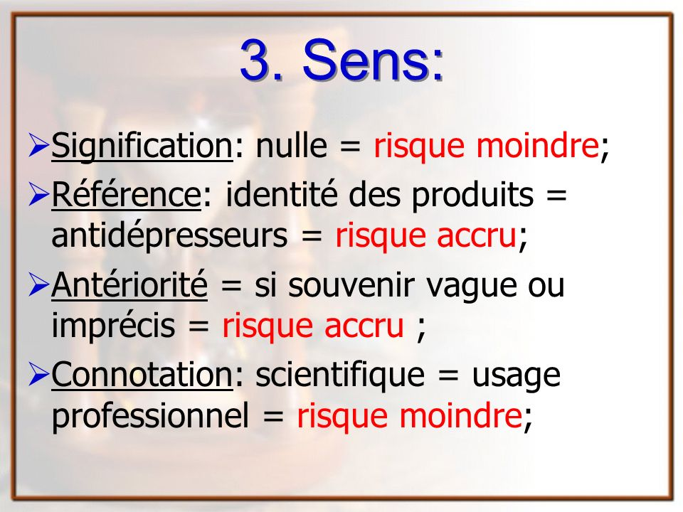 Sens: Signification: nulle = risque moindre;