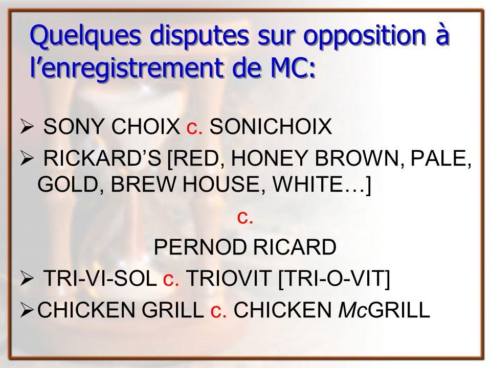 Quelques disputes sur opposition à l'enregistrement de MC: