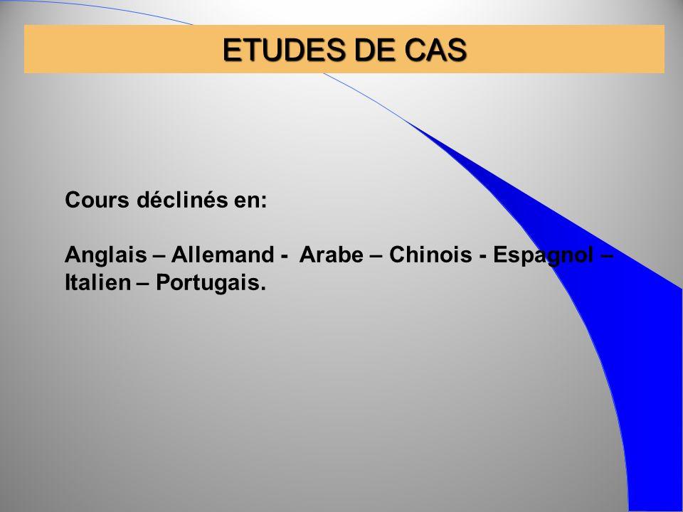 ETUDES DE CAS Cours déclinés en: