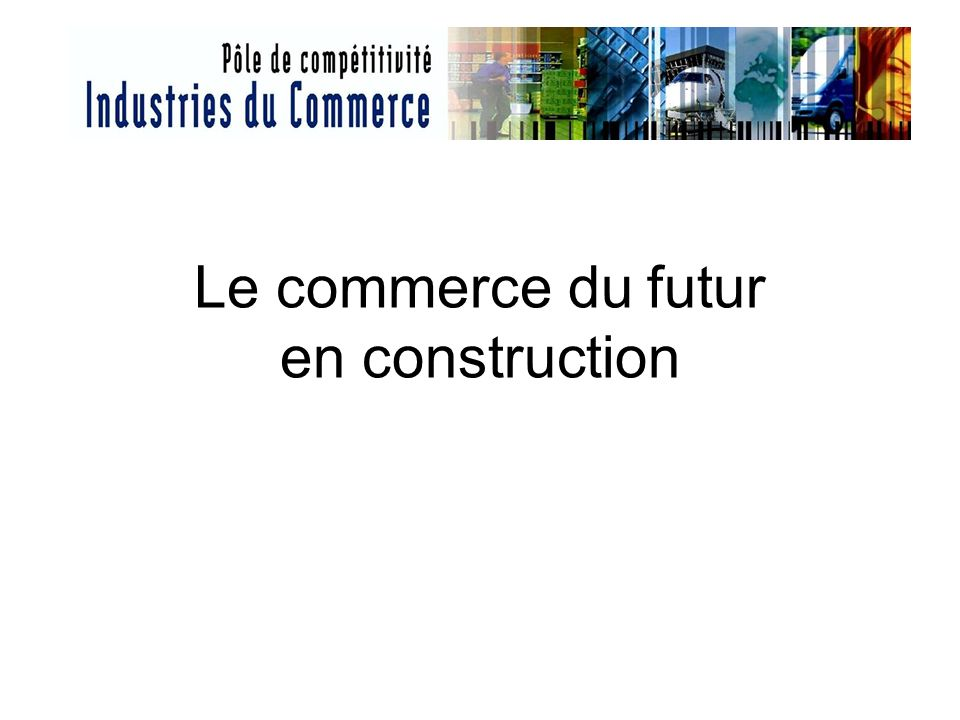 Le commerce du futur en construction