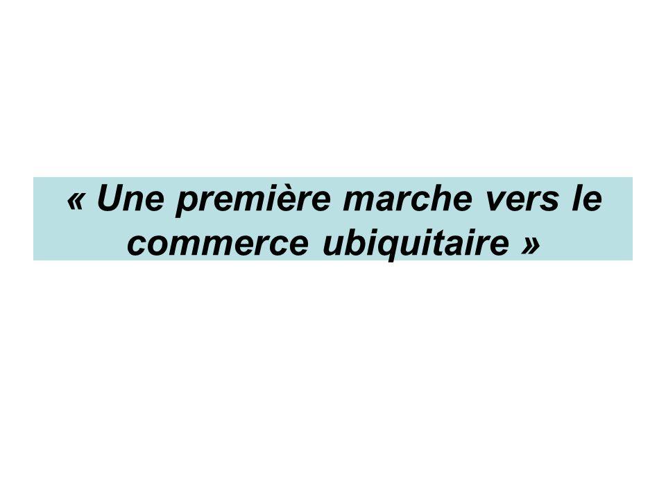 « Une première marche vers le commerce ubiquitaire »