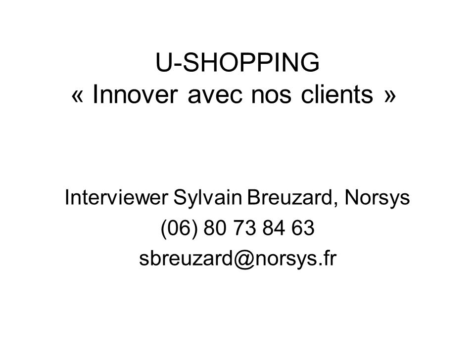 U-SHOPPING « Innover avec nos clients »