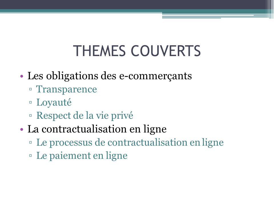 THEMES COUVERTS Les obligations des e-commerçants