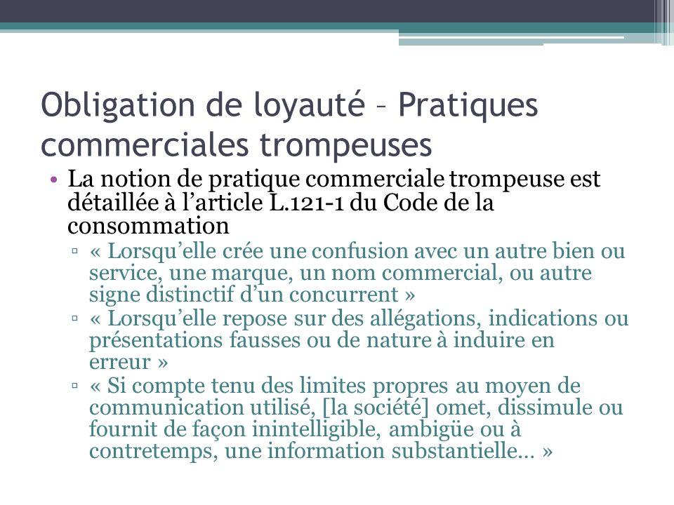 Obligation de loyauté – Pratiques commerciales trompeuses