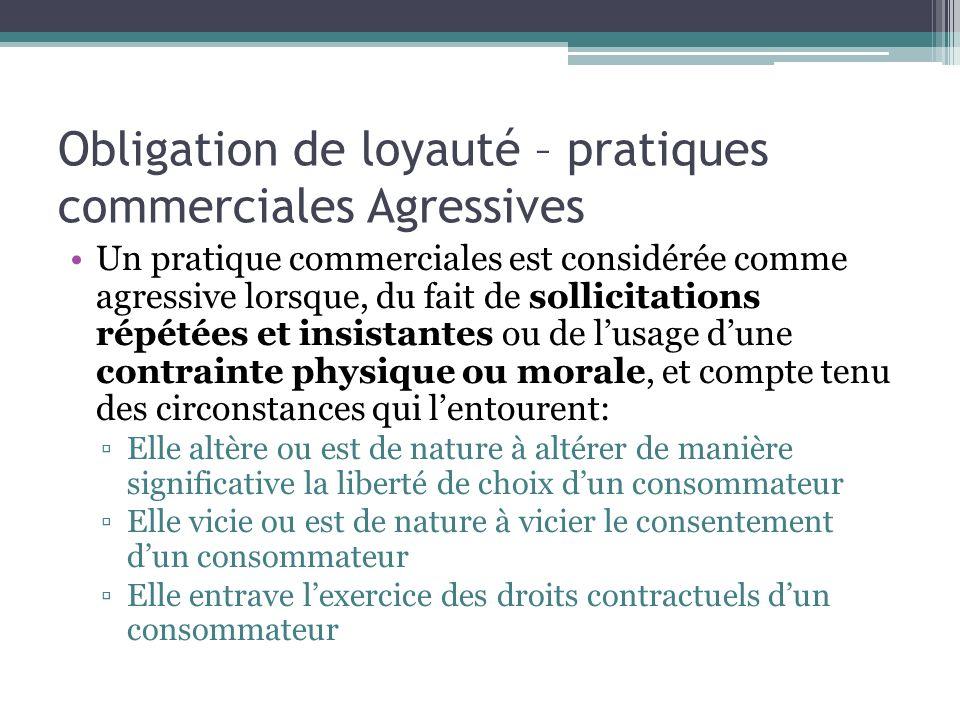 Obligation de loyauté – pratiques commerciales Agressives