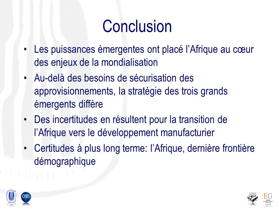 Conclusion Les puissances émergentes ont placé l'Afrique au cœur des enjeux de la mondialisation.