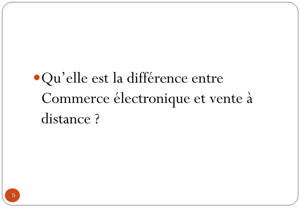 Qu'elle est la différence entre Commerce électronique et vente à distance