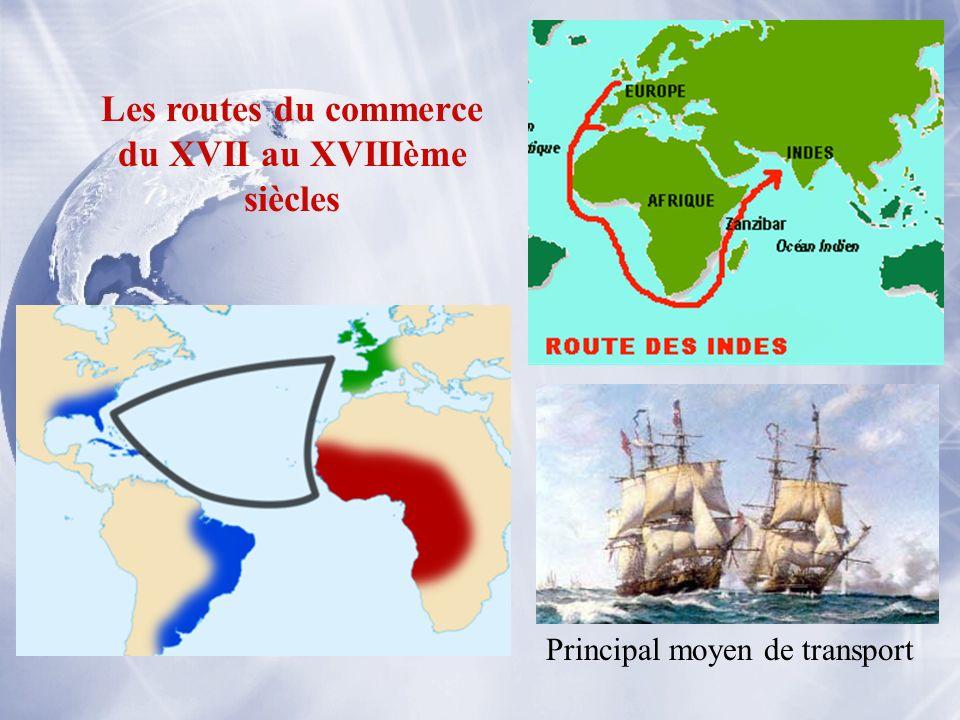 Les routes du commerce du XVII au XVIIIème siècles