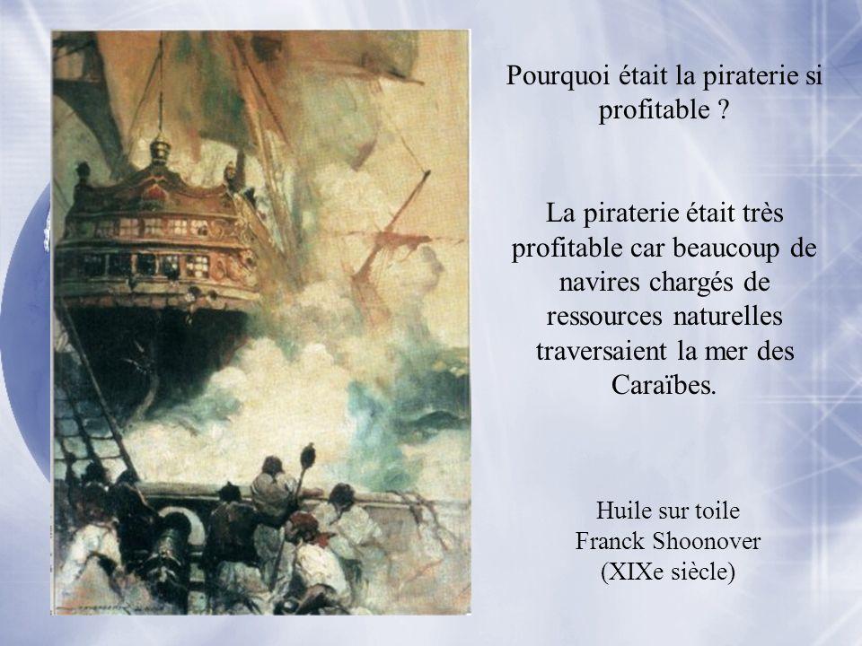Pourquoi était la piraterie si profitable