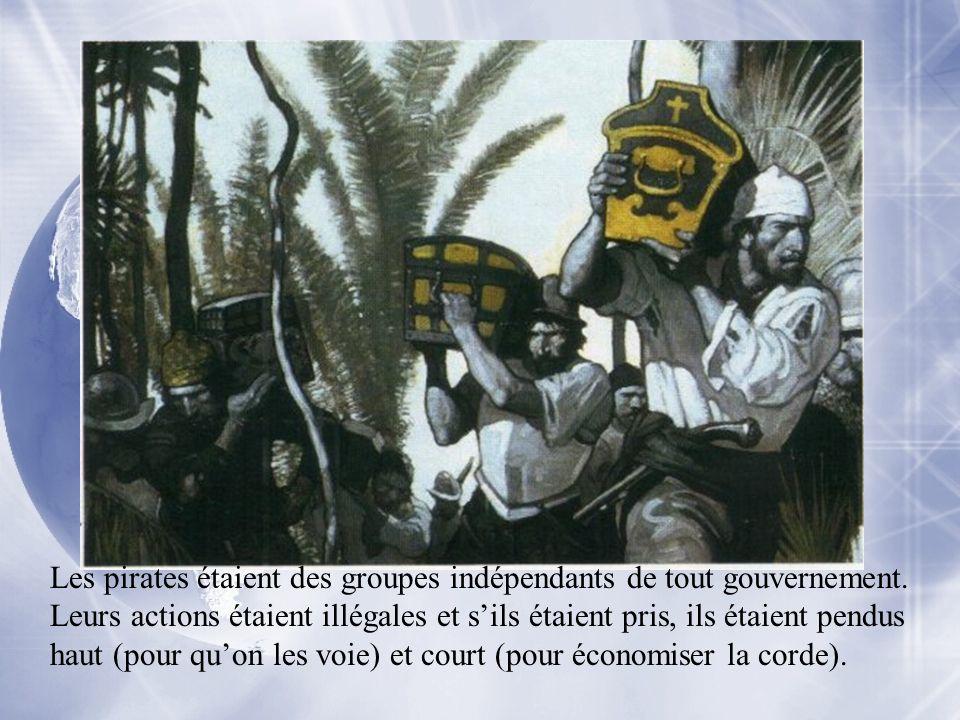 Les pirates étaient des groupes indépendants de tout gouvernement