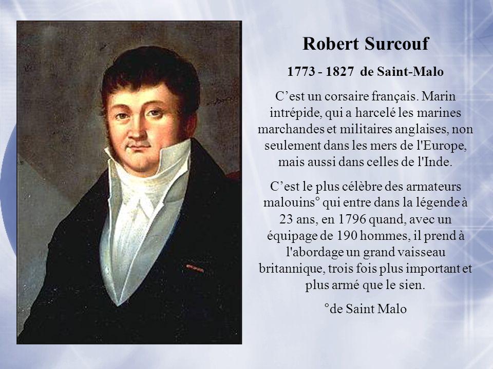 Robert Surcouf 1773 - 1827 de Saint-Malo