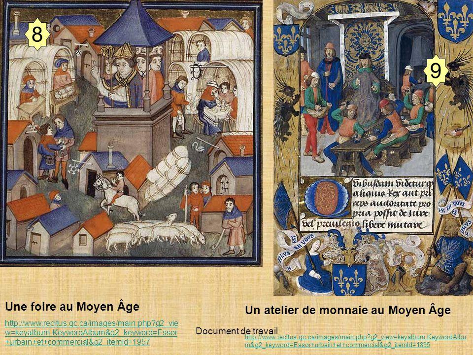 8 9 Une foire au Moyen Âge Un atelier de monnaie au Moyen Âge