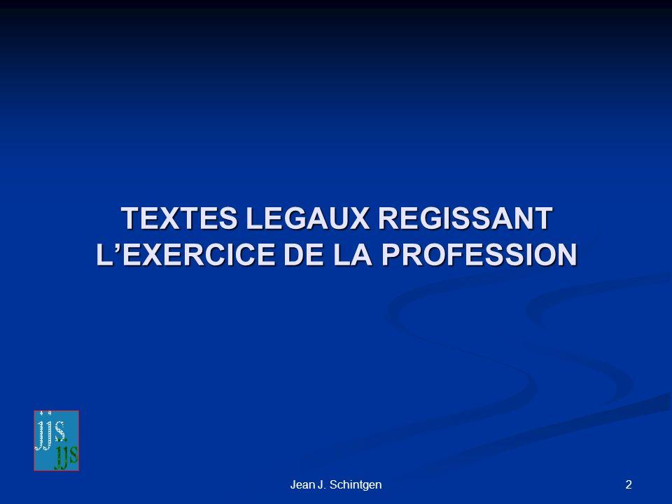 TEXTES LEGAUX REGISSANT L'EXERCICE DE LA PROFESSION