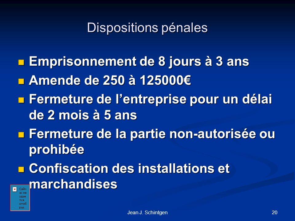 Emprisonnement de 8 jours à 3 ans Amende de 250 à 125000€
