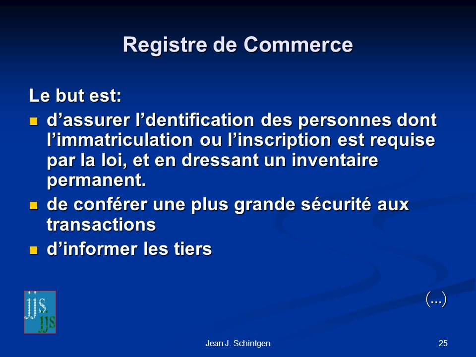 Registre de Commerce Le but est: