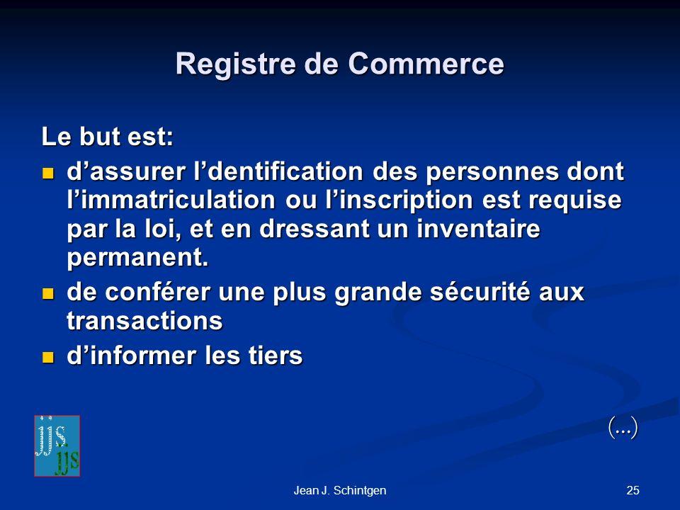 Registre de Commerce Le but est: