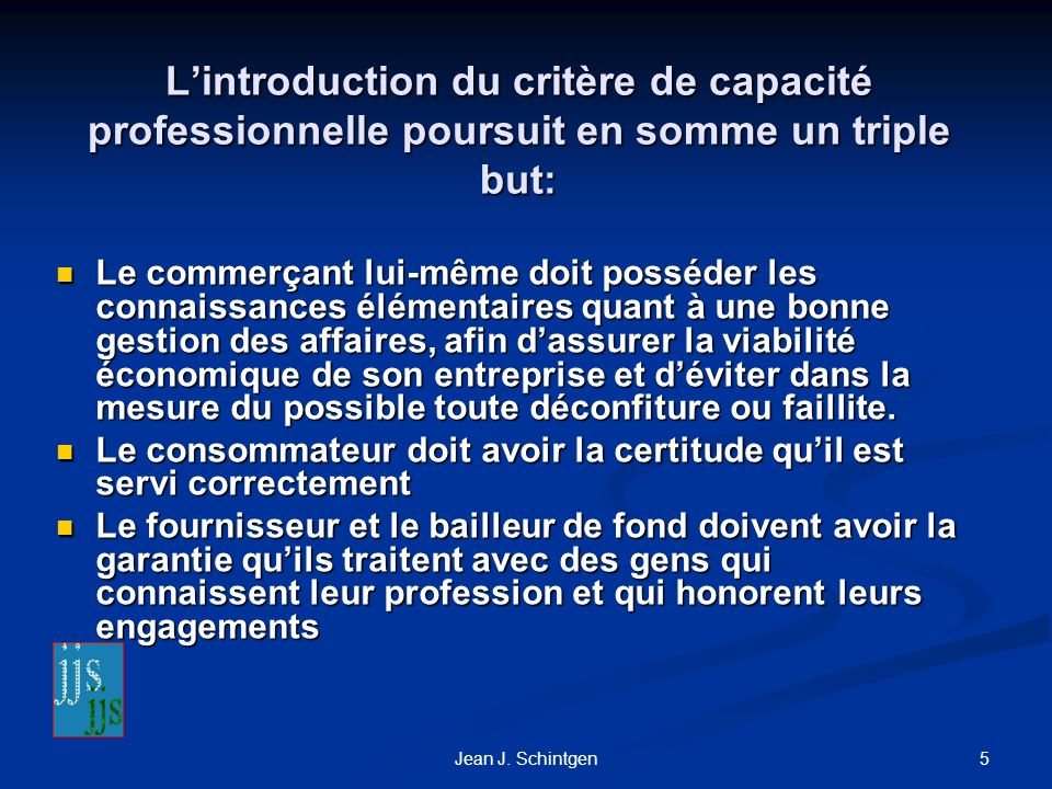 L'introduction du critère de capacité professionnelle poursuit en somme un triple but: