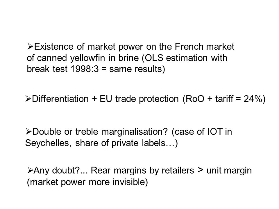 Existence of market power on the French market of canned yellowfin in brine (OLS estimation with break test 1998:3 = same results)