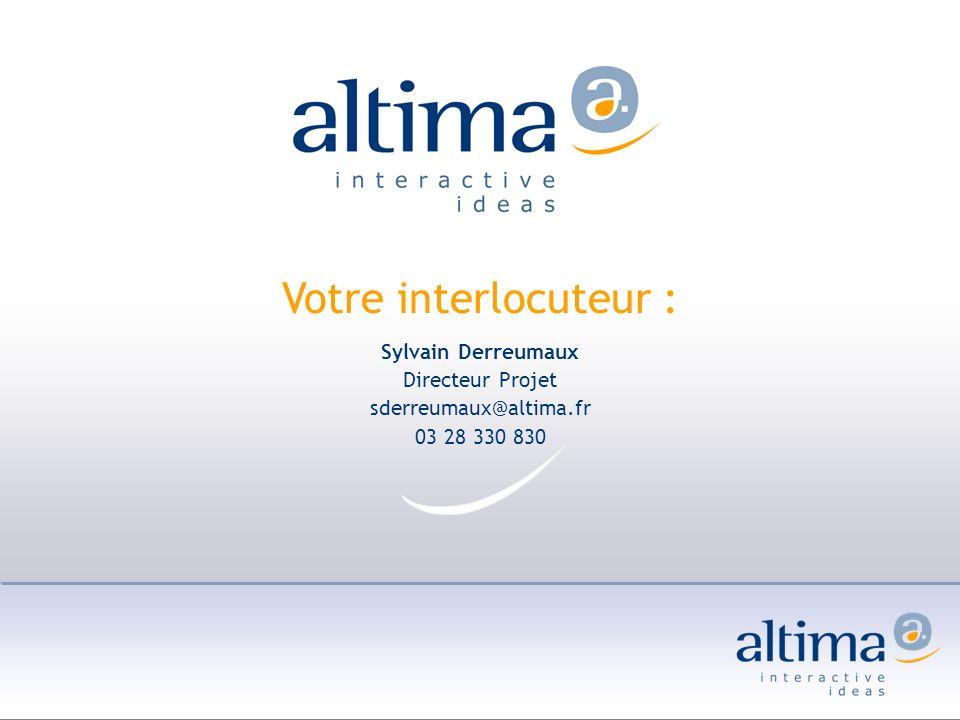 Votre interlocuteur : Sylvain Derreumaux Directeur Projet