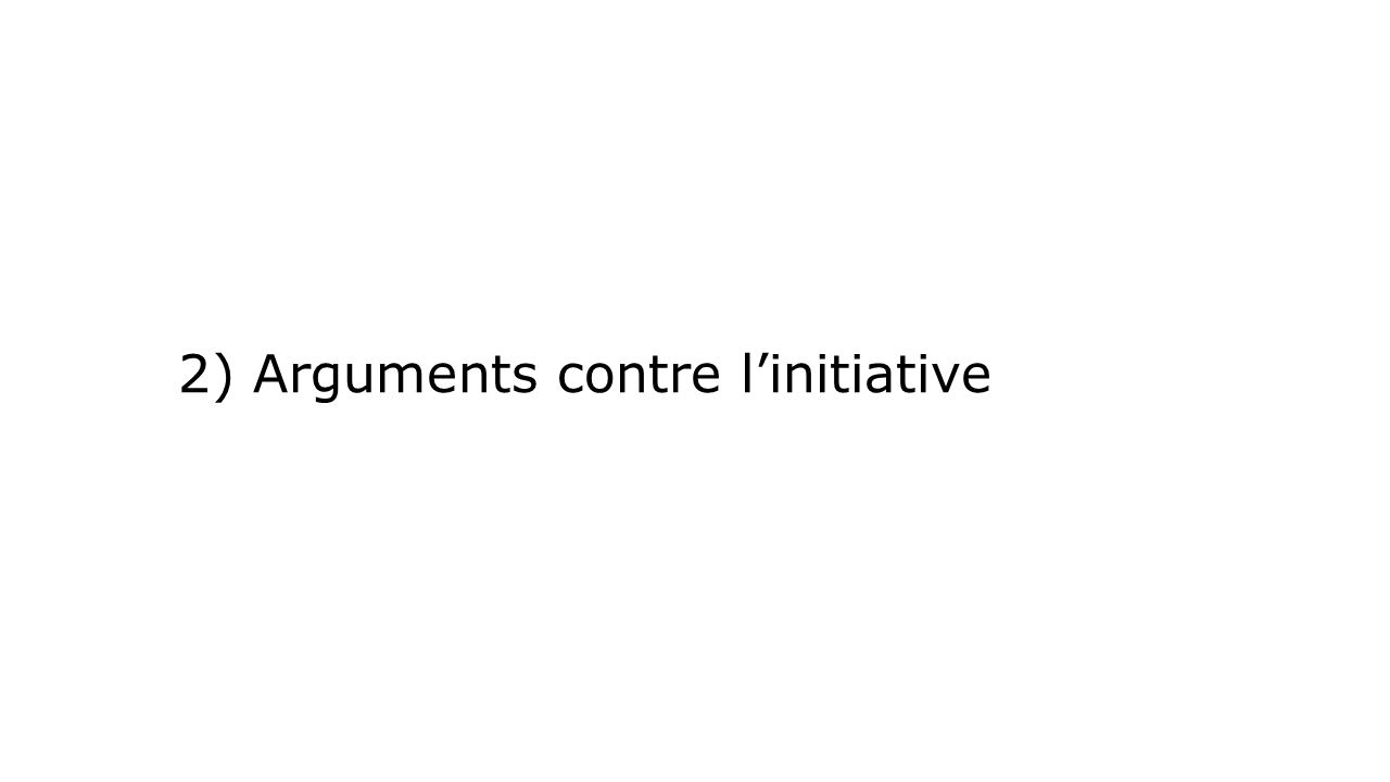 2) Arguments contre l'initiative