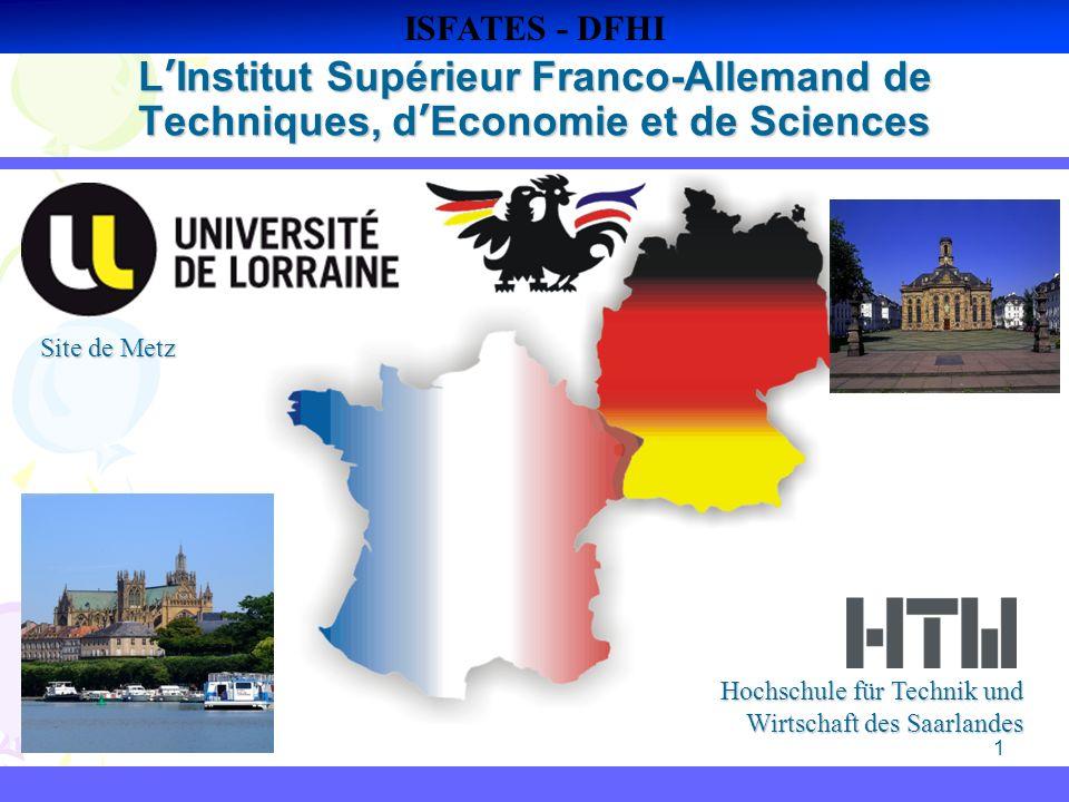 ISFATES - DFHI L'Institut Supérieur Franco-Allemand de Techniques, d'Economie et de Sciences. Site de Metz.