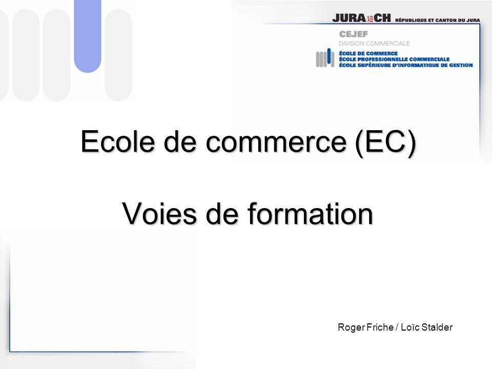 Ecole de commerce (EC) Voies de formation