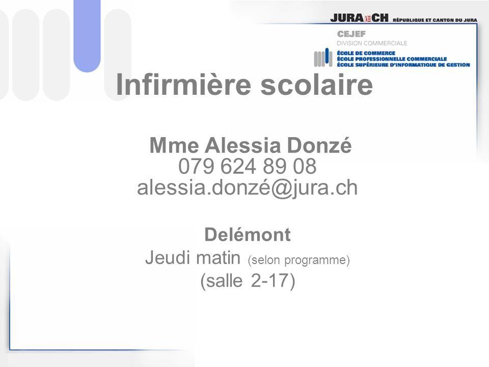 Infirmière scolaire Mme Alessia Donzé 079 624 89 08