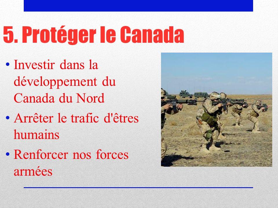 5. Protéger le Canada Investir dans la développement du Canada du Nord