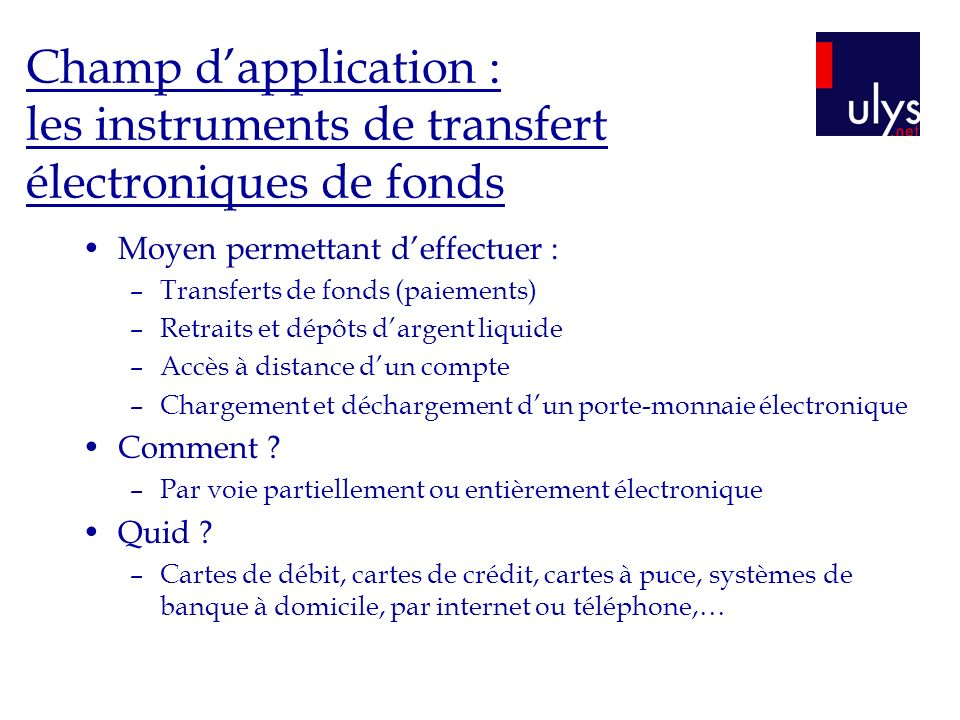 Champ d'application : les instruments de transfert électroniques de fonds