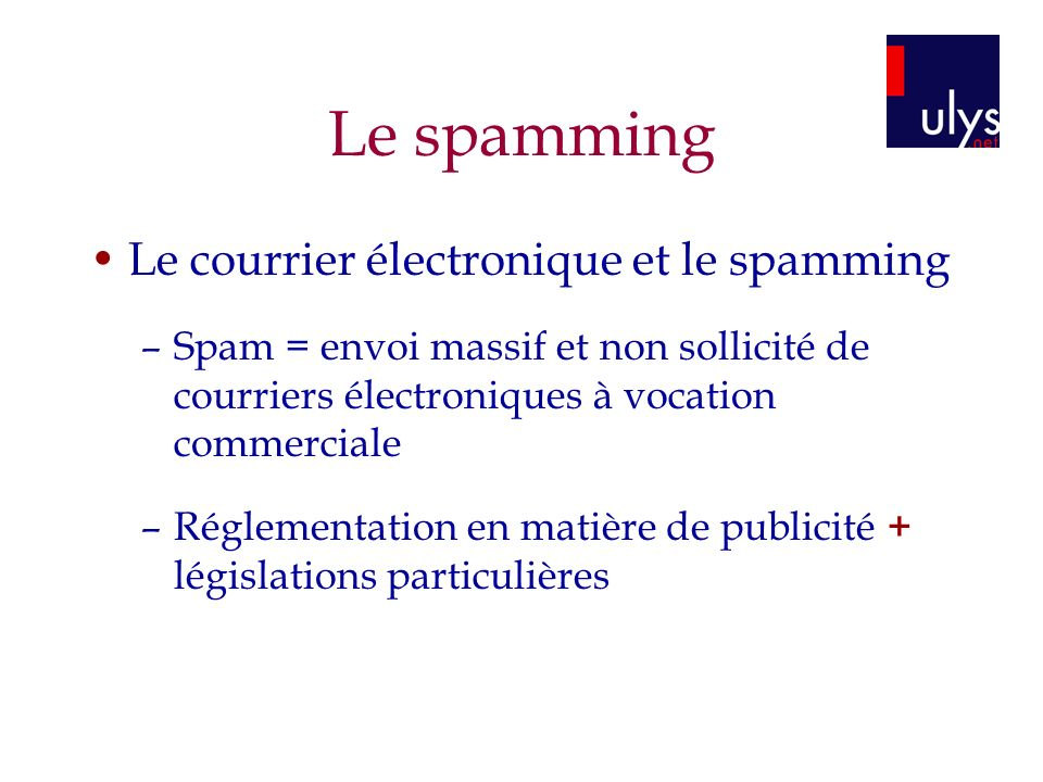 Le spamming Le courrier électronique et le spamming