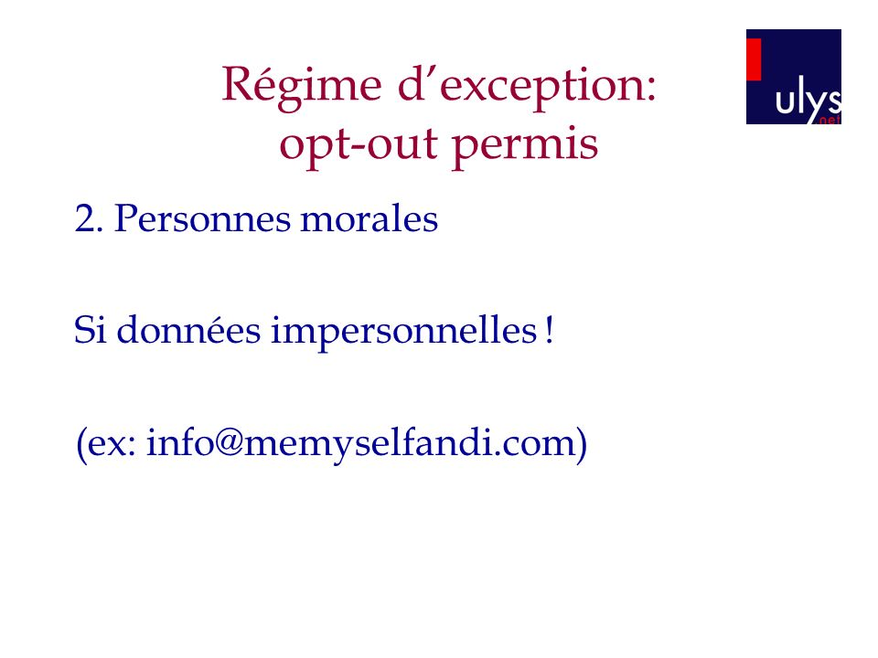Régime d'exception: opt-out permis