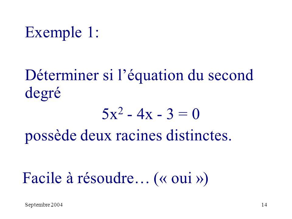 Déterminer si l'équation du second degré 5x2 - 4x - 3 = 0