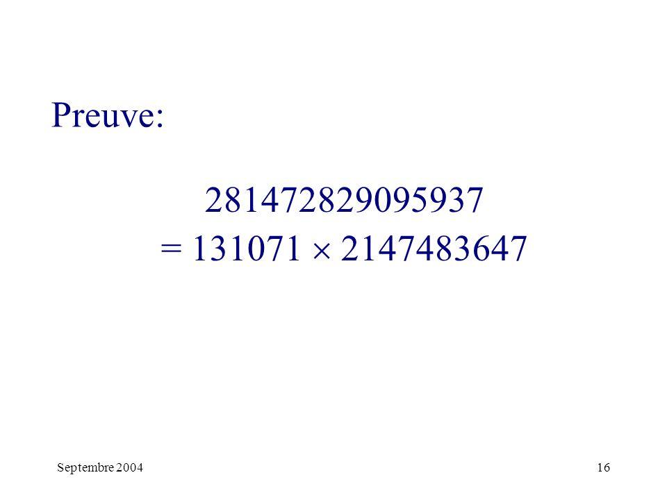 Preuve: 281472829095937 = 131071  2147483647 Septembre 2004