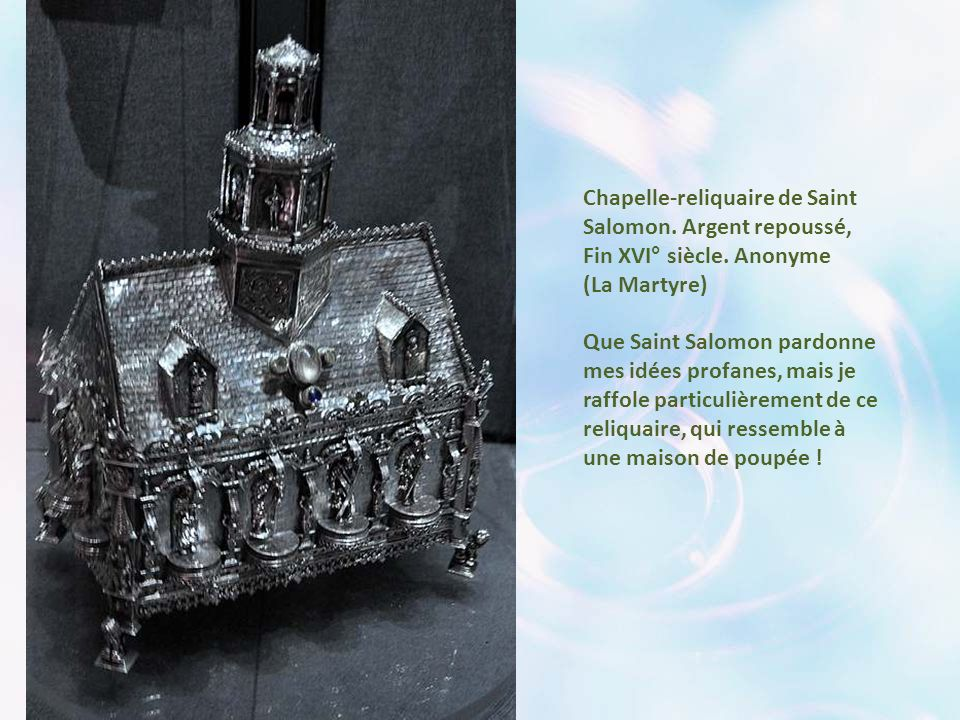 Chapelle-reliquaire de Saint Salomon. Argent repoussé,