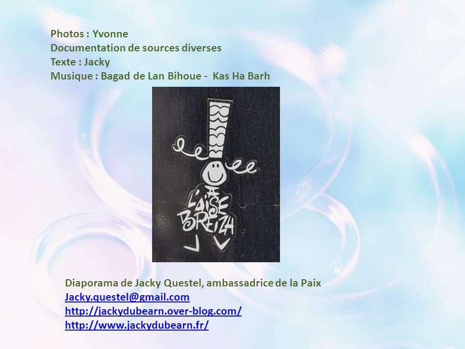 Photos : Yvonne Documentation de sources diverses. Texte : Jacky. Musique : Bagad de Lan Bihoue - Kas Ha Barh.