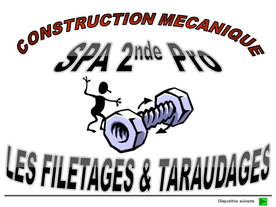 CONSTRUCTION MECANIQUE LES FILETAGES & TARAUDAGES