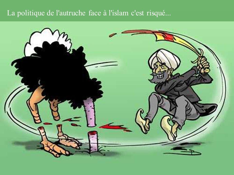 La politique de l autruche face à l islam c est risqué...