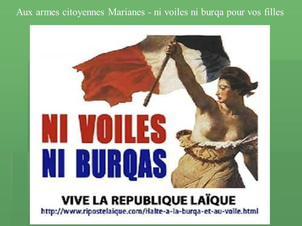 Aux armes citoyennes Marianes - ni voiles ni burqa pour vos filles