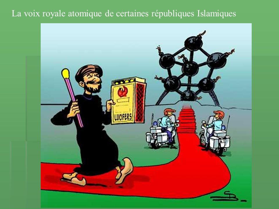 La voix royale atomique de certaines républiques Islamiques