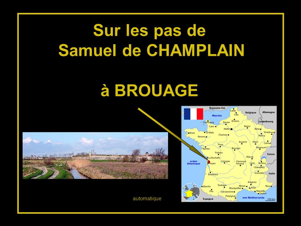 Sur les pas de Samuel de CHAMPLAIN à BROUAGE