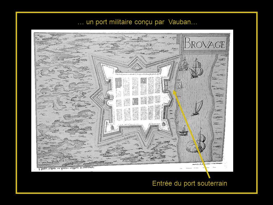 … un port militaire conçu par Vauban…